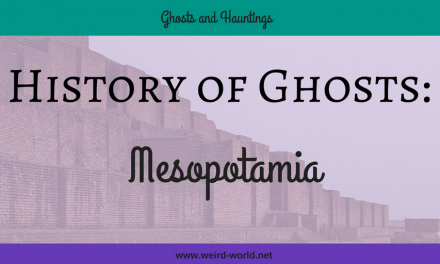 History of Ghosts – Mesopotamia