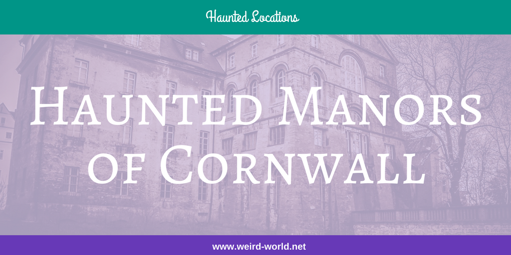 Haunted Manors of Cornwall