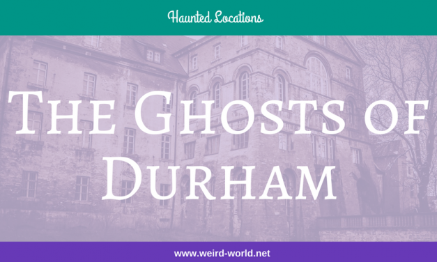 The Ghosts of Durham