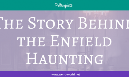 The Story Behind the Enfield Haunting