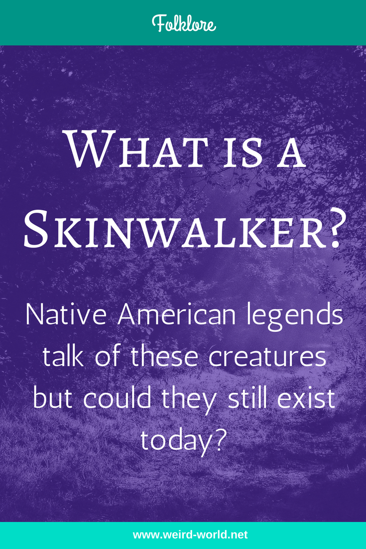 The Skinwalker is a creature from Native American legends, specifically of the Navajo.  But could this folklore creature still exist today?