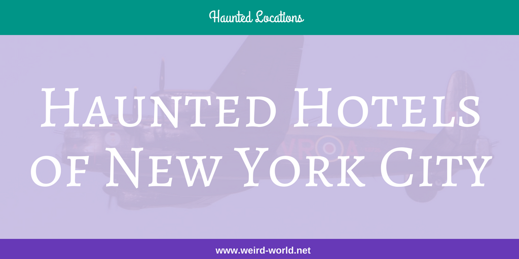 Haunted Hotels of New York City