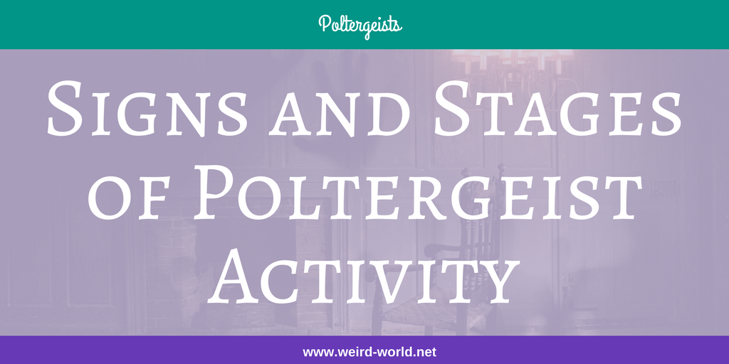 Signs and Stages of Poltergeist Activity