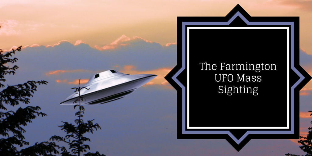 The Farmington UFO Mass Sightings