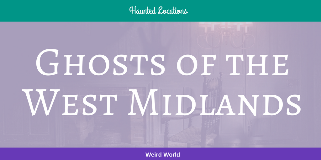 Ghosts of the West Midlands