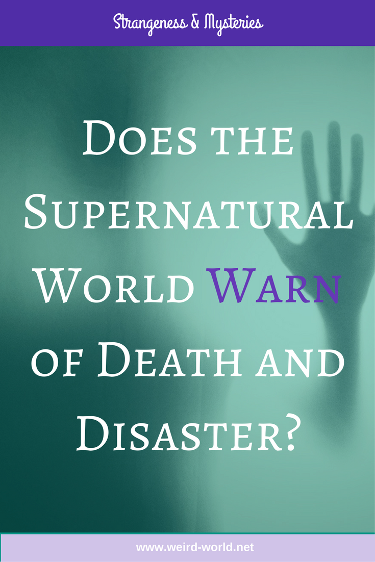 Does the Supernatural World Warn of Death and Disaster?