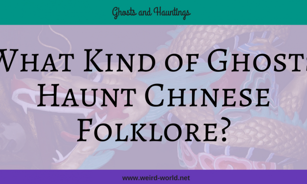 What Kind of Ghosts Haunt Chinese Folklore?
