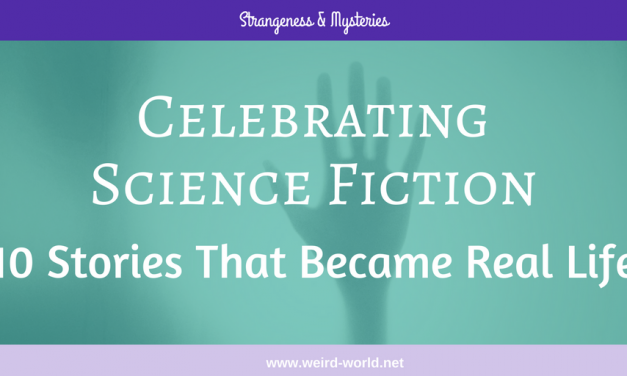 Celebrating Science Fiction – 10 Stories That Became Real Life